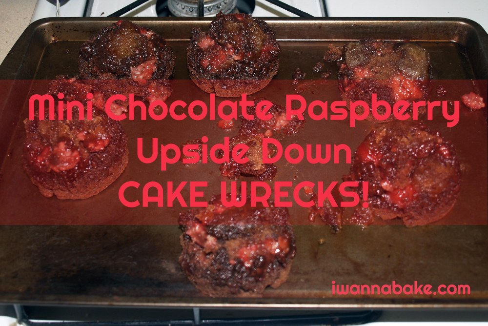 Mini Chocolate Raspberry Upside Down Cake Wrecks