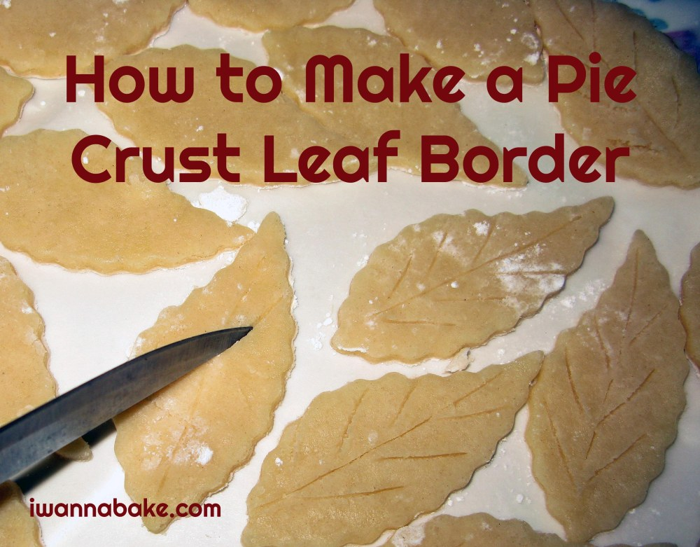 How to Make a Pie Crust Leaf Border