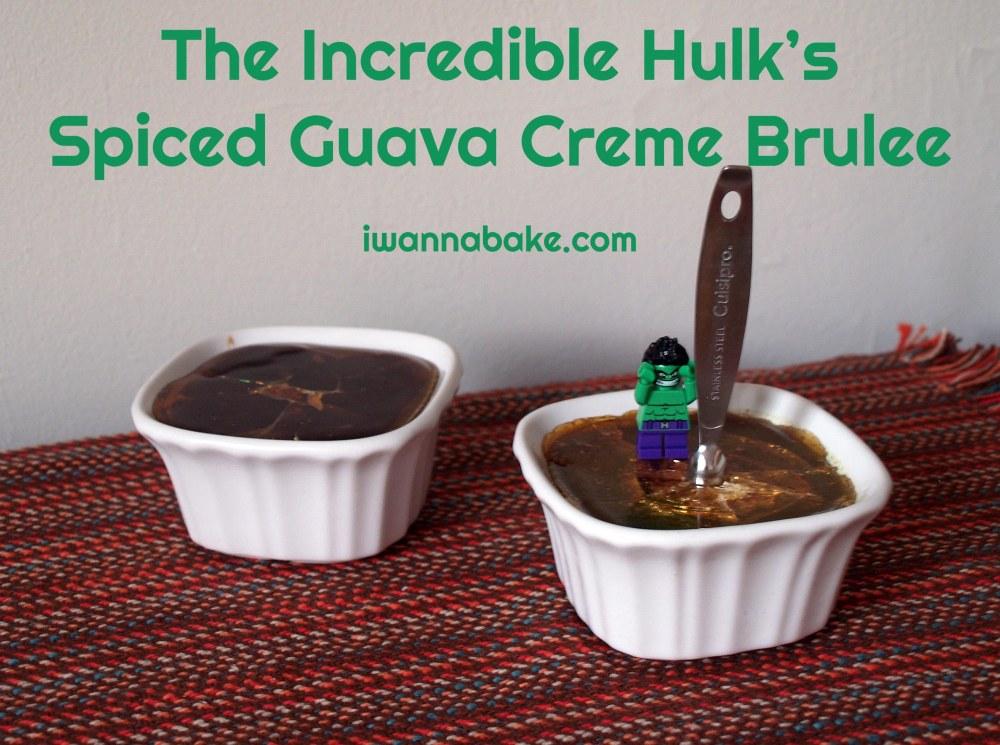Incredible Hulk Spiced Guava Creme Brulee
